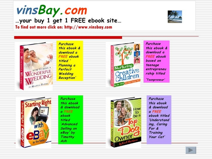 vins Bay. com   …your buy 1 get 1 FREE ebook site… To find out more click on: http://www.vinsbay.com Purchase this ebook &...