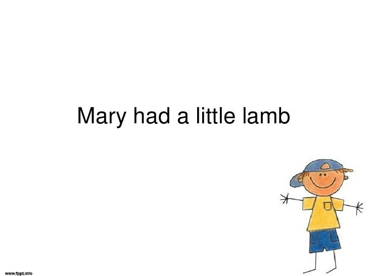 Mary had a littlelamb<br />