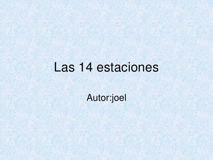 Las 14 estaciones<br />Autor:joel<br />