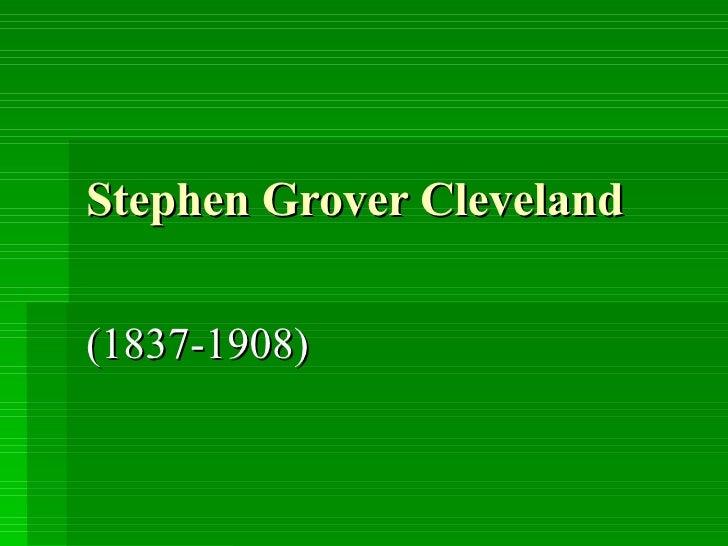 Stephen Grover Cleveland   (1837-1908)