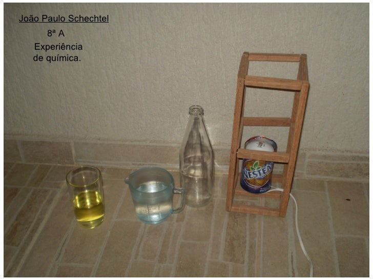 João Paulo Schechtel       8ª A    Experiência    de química.