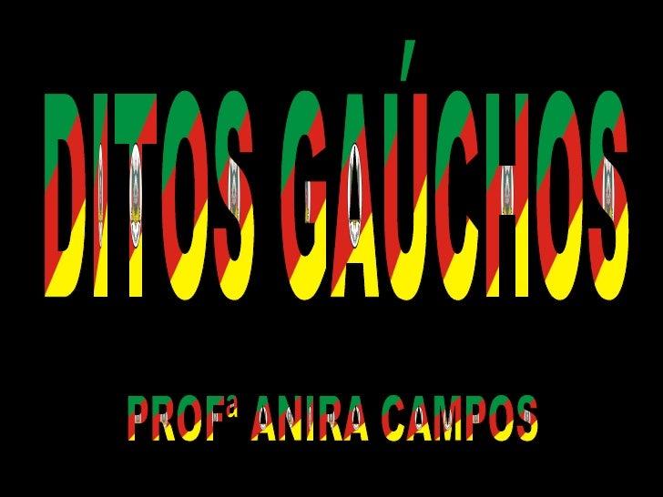 DITOS GAÚCHOS PROFª ANIRA CAMPOS