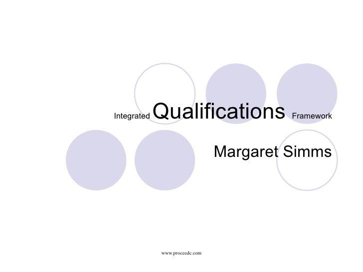 Integrated  Qualifications  Framework Margaret Simms