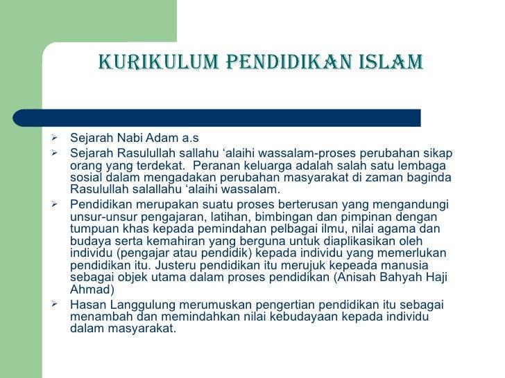 KURIKULUM   PENDIDIKAN ISLAM <ul><li>Sejarah Nabi Adam a.s </li></ul><ul><li>Sejarah Rasulullah sallahu 'alaihi wassalam-p...
