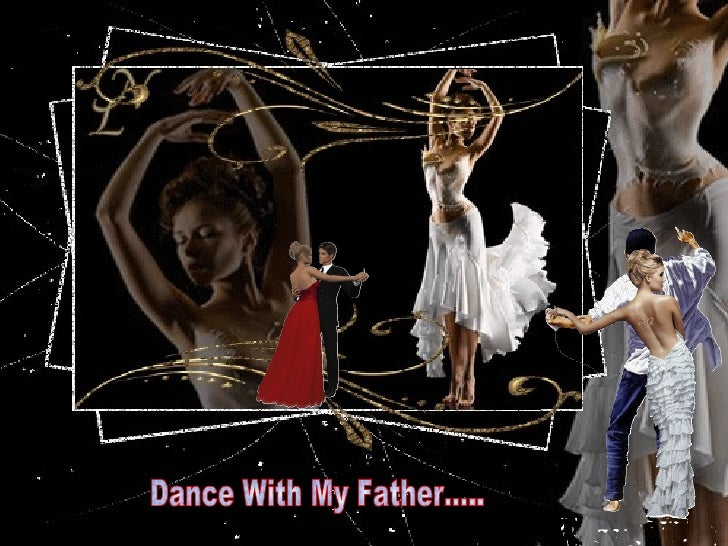 Back when I was a child   Before life removed all the innocence       My father would lift me high And dance with my mothe...