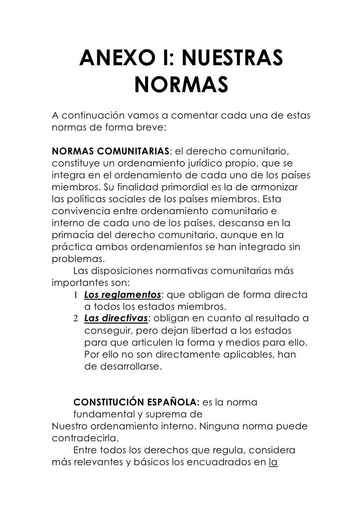ANEXO I: NUESTRAS          NORMAS A continuación vamos a comentar cada una de estas normas de forma breve:  NORMAS COMUNIT...