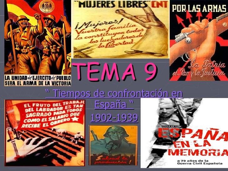 """TEMA 9 """"  Tiempos de confrontación en España """" 1902-1939"""