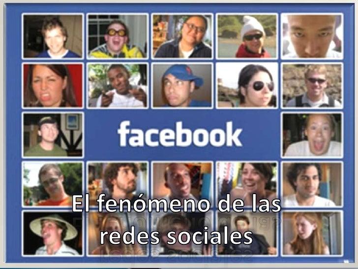 El fenómeno de las redes sociales<br />