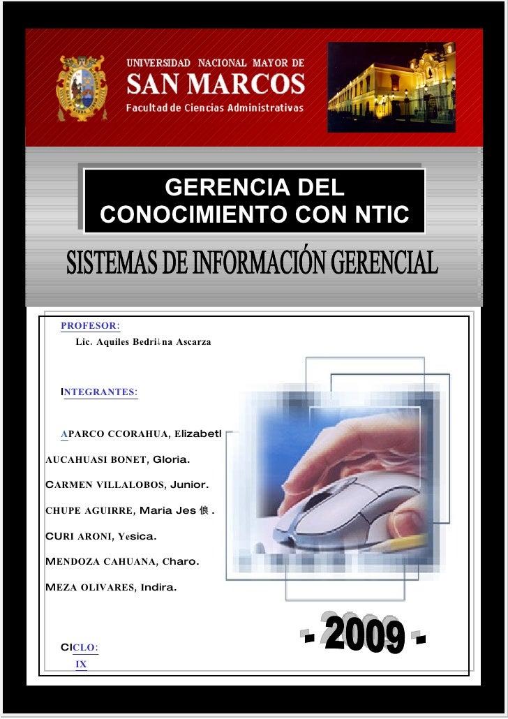 GERENCIA DEL            CONOCIMIENTO CON NTIC      PROFESOR:      Lic. Aquiles Bedri na Ascarza      INTEGRANTES:      AP...