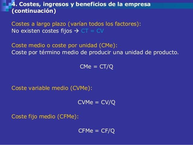 4. Costes, ingresos y beneficios de la empresa(continuación)Costes a largo plazo (varían todos los factores):No existen co...