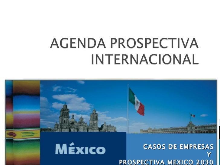 CASOS DE EMPRESAS Y  PROSPECTIVA MEXICO 2030 EN LA VARIABLE POLITICA
