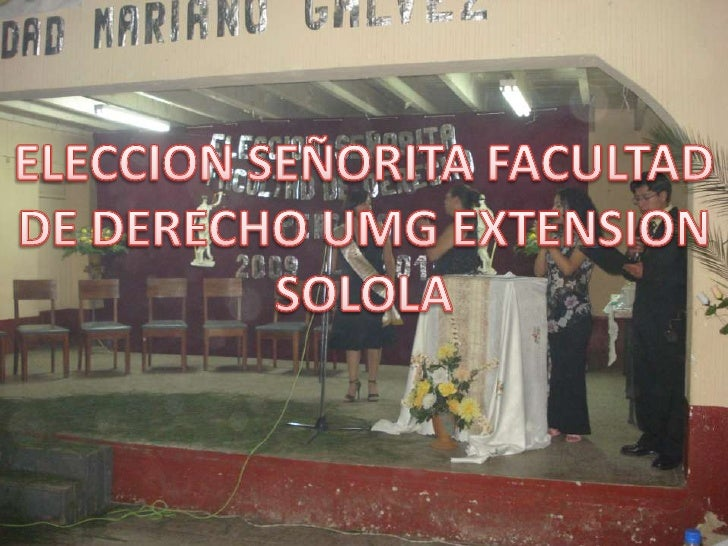 por Usuario<br />ELECCION SEÑORITA FACULTAD DE DERECHO UMG EXTENSION SOLOLA<br />
