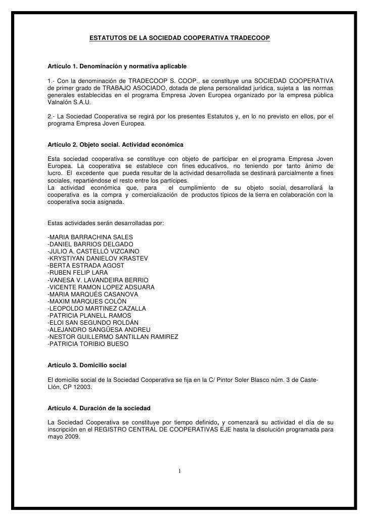 ESTATUTOS DE LA SOCIEDAD COOPERATIVA TRADECOOP    Artículo 1. Denominación y normativa aplicable  1.- Con la denominación ...