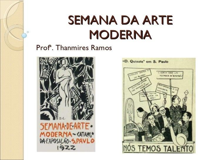 SEMANA DA ARTE MODERNA Profª. Thanmires Ramos