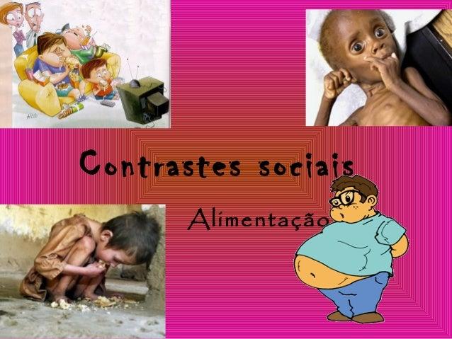 Contrastes sociais Alimentação
