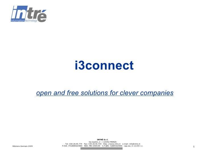 i3connect Edizione Gennaio 2009 INTRÉ S.r.l . Via Gaslini, 2 – I 20052 MONZA Tel: 039 28.45.774  Fax: 039 28.40.734  http:...