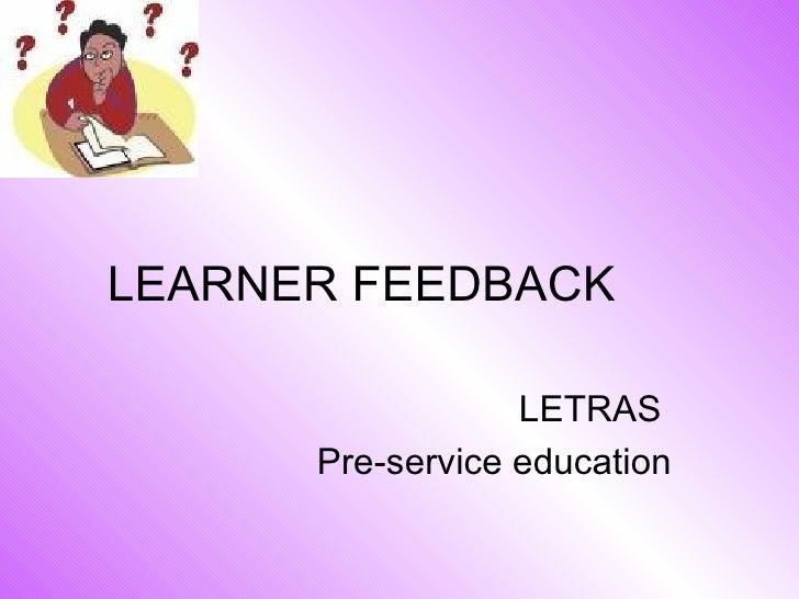 LEARNER FEEDBACK LETRAS  Pre-service education