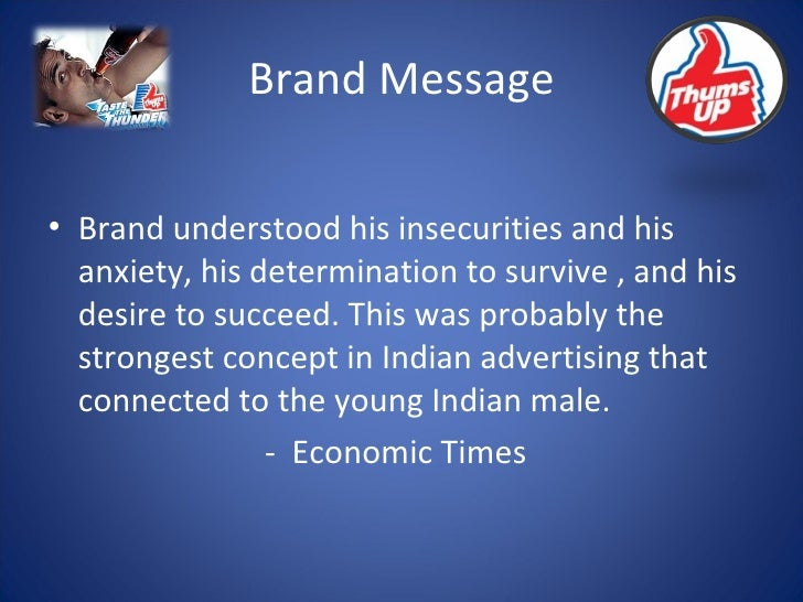 Brand Message <ul><li>Brand understood his insecurities and his anxiety, his determination to survive , and his desire to ...