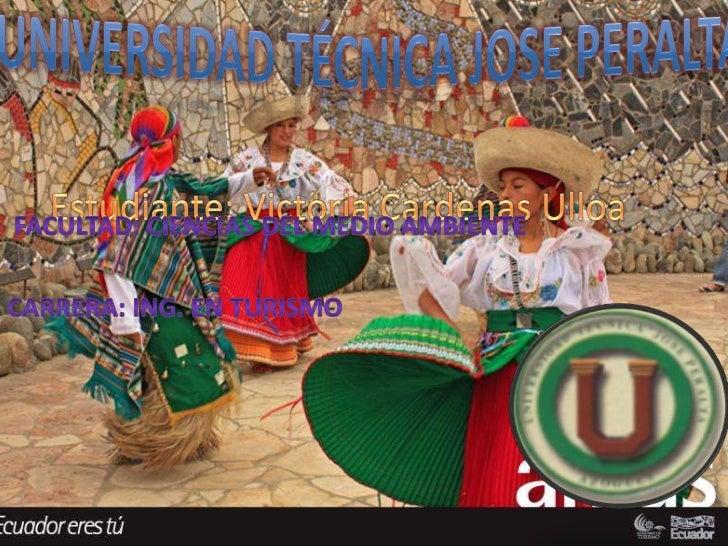 Universidad técnica Jose Peralta<br />Estudiante: Victoria Cardenas Ulloa<br />Facultad: Ciencias del medioambiente<br />C...