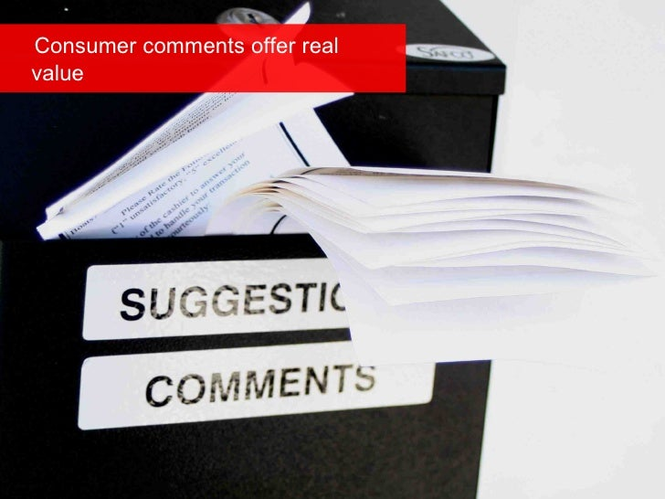 Consumer comments offer real   value