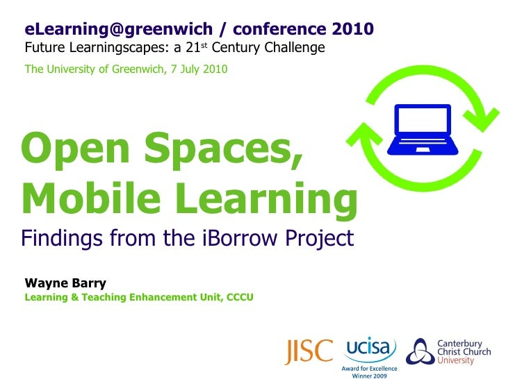 eLearning@greenwich / conference 2010 Future Learningscapes: a 21 st  Century Challenge The University of Greenwich, 7 Jul...