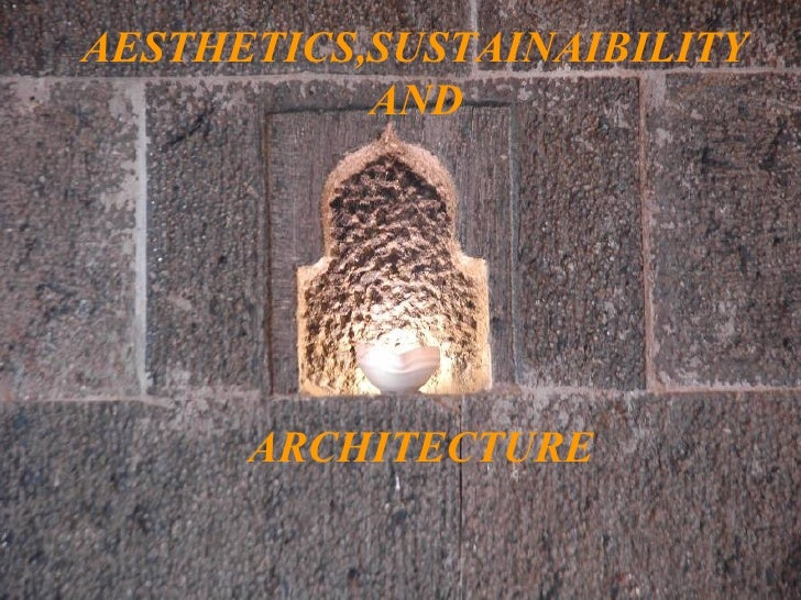 AESTHETICS,SUSTAINAIBILITY  AND ARCHITECTURE