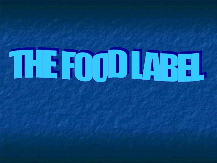 THE FOOD LABEL
