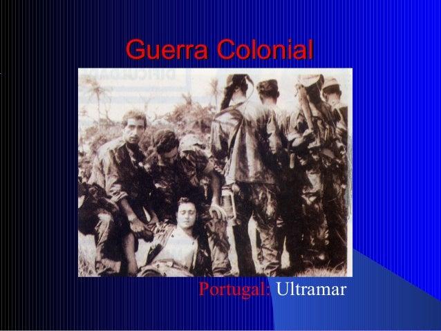 Guerra ColonialGuerra Colonial Portugal: Ultramar