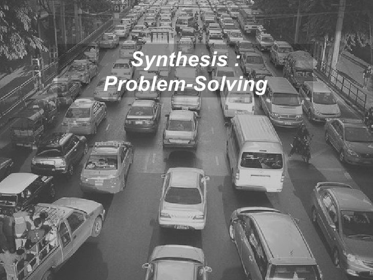 Synthesis : Problem-Solving