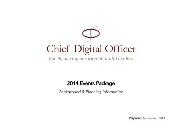 Chief Digital Officer For the next generation of digital leaders  2014 Events Package Background & Planning Information  ...