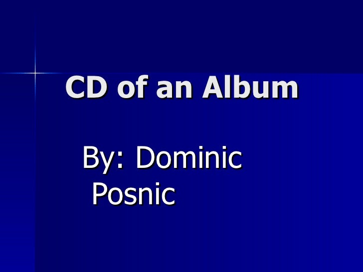 CD of an Album By: Dominic  Posnic