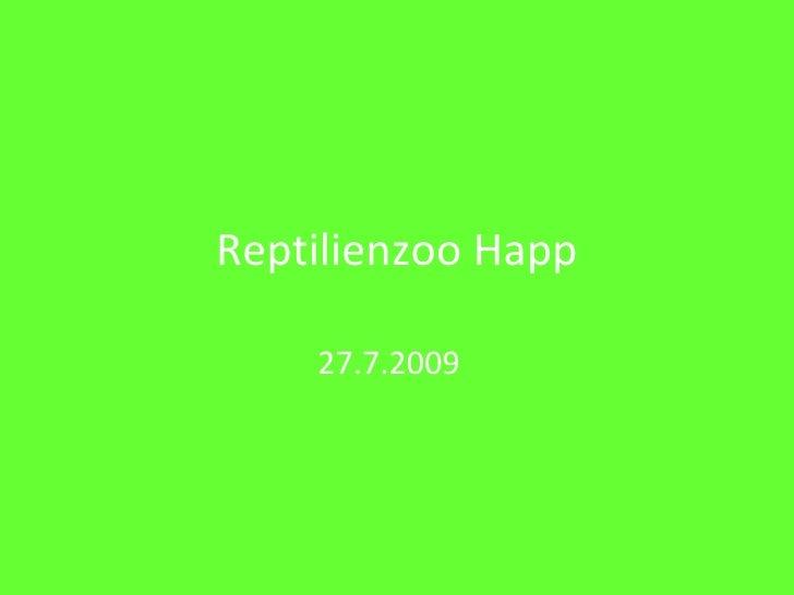 Reptilienzoo Happ 27.7.2009