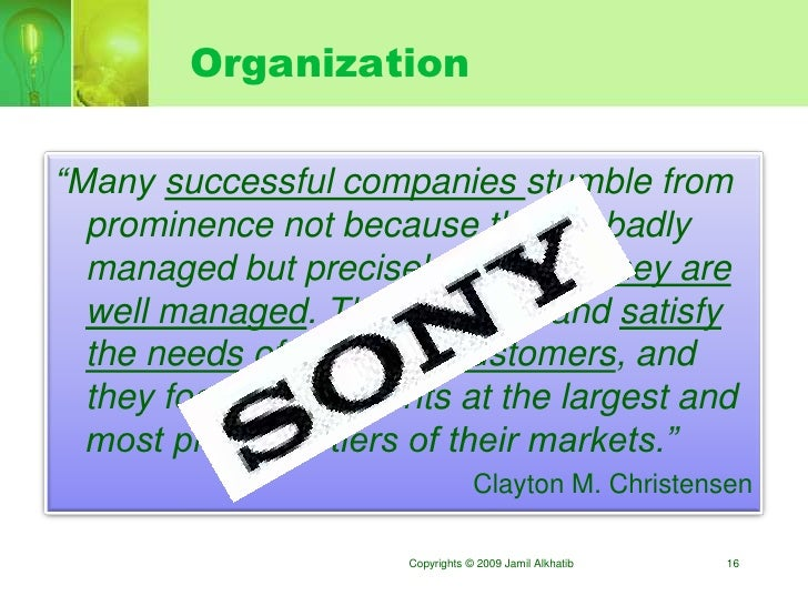 """Organization  """"Many successful companies stumble from   prominence not because they're badly   managed but precisely becau..."""