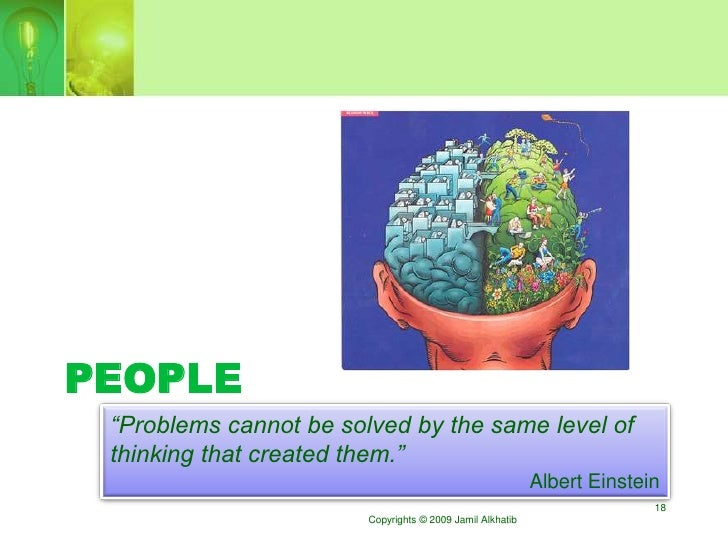 """PEOPLE  """"Problems cannot be solved by the same level of  thinking that created them.""""                                     ..."""