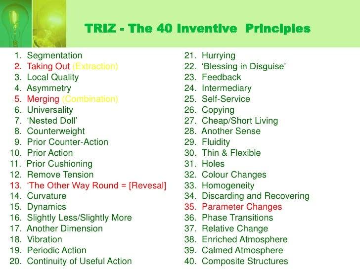 TRIZ - The 40 Inventive Principles   1.   Segmentation                       21.   Hurrying                               ...