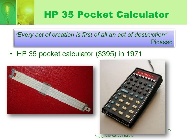 """HP 35 Pocket Calculator            act of creation is first of all an act of destruction""""  """"Every                         ..."""