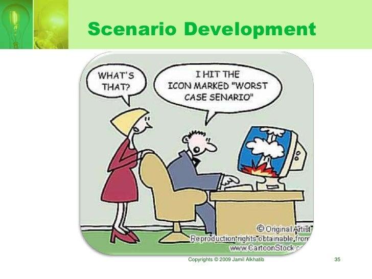 Scenario Development             Copyrights © 2009 Jamil Alkhatib   35