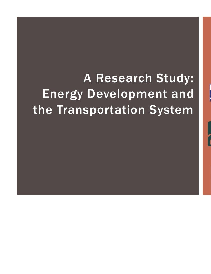 A Research Study:  Energy Development andthe Transportation System
