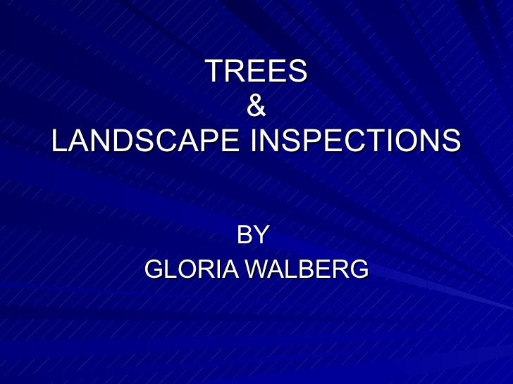 TREES &  LANDSCAPE INSPECTIONS  BY  GLORIA WALBERG