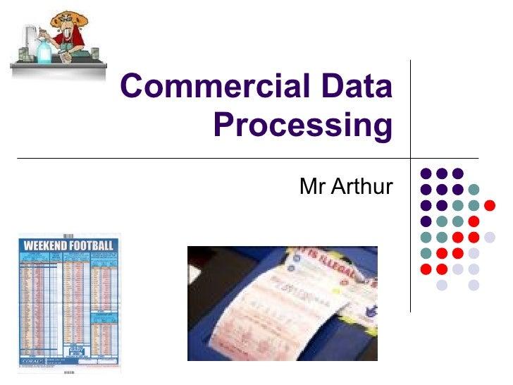 Commercial Data Processing Mr Arthur