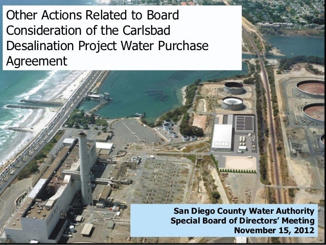 Other Actions Related to BoardConsideration of the CarlsbadDesalination Project Water PurchaseAgreement                   ...