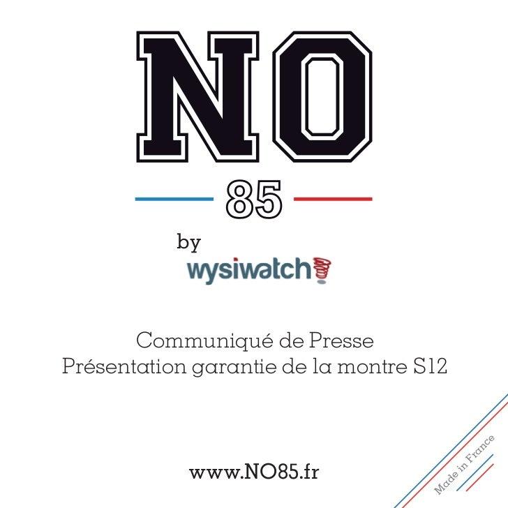 by       Communiqué de PressePrésentation garantie de la montre S12                                                 e     ...