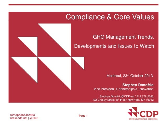 Compliance & Core Values GHG Management Trends, Developments and Issues to Watch  Montreal, 23rd October 2013 Stephen Dono...