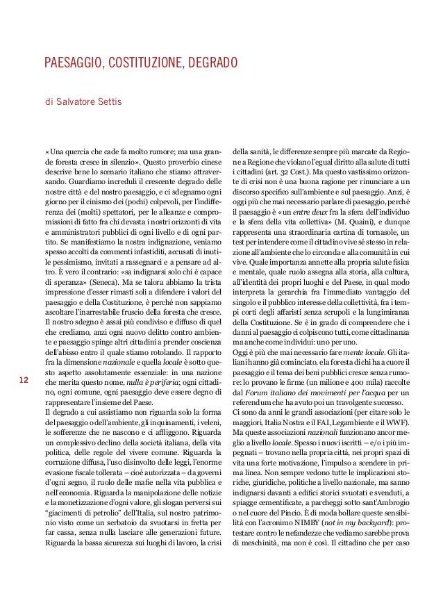 12  paesaggio, costituzione, degrado  di Salvatore Settis  «Una quercia che cade fa molto rumore; ma una gran-de  foresta ...