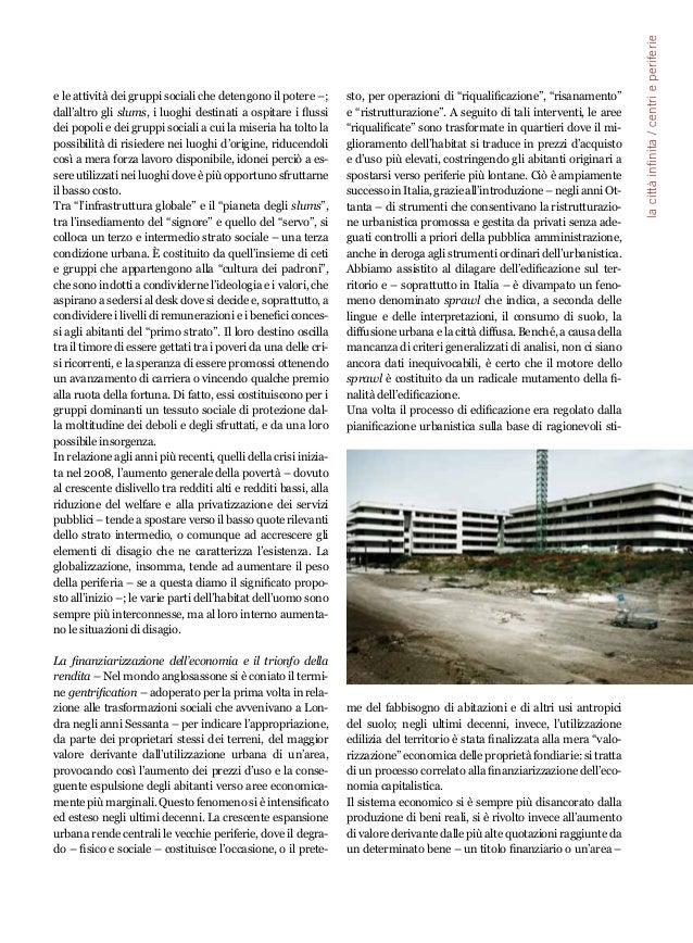 19  e le attività dei gruppi sociali che detengono il potere –;  dall'altro gli slums, i luoghi destinati a ospitare i flu...
