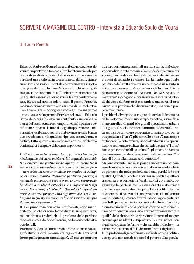 22  scrivere A margine del centro - intervista a Eduardo Souto de Moura  di Laura Peretti  Eduardo Souto de Moura è un arc...