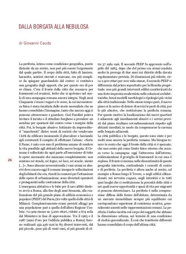 26  dalla borgata alla nebulosa  di Giovanni Caudo  La periferia, intesa come condizione geografica, punto  distante da un...