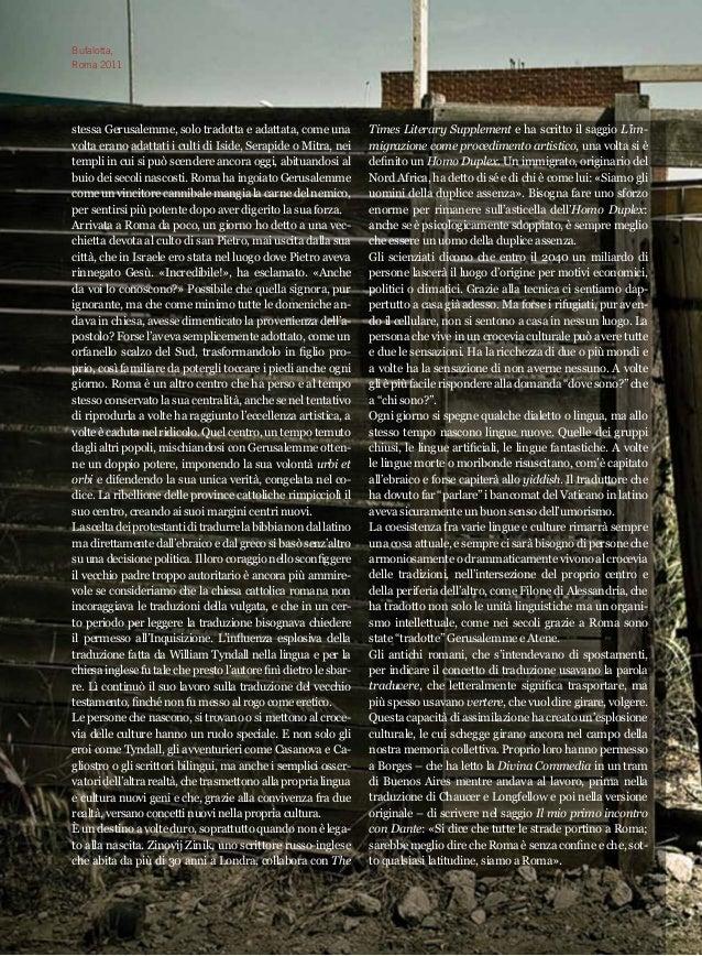 6  Times Literary Supplement e ha scritto il saggio L'im-migrazione  come procedimento artistico, una volta si è  definito...