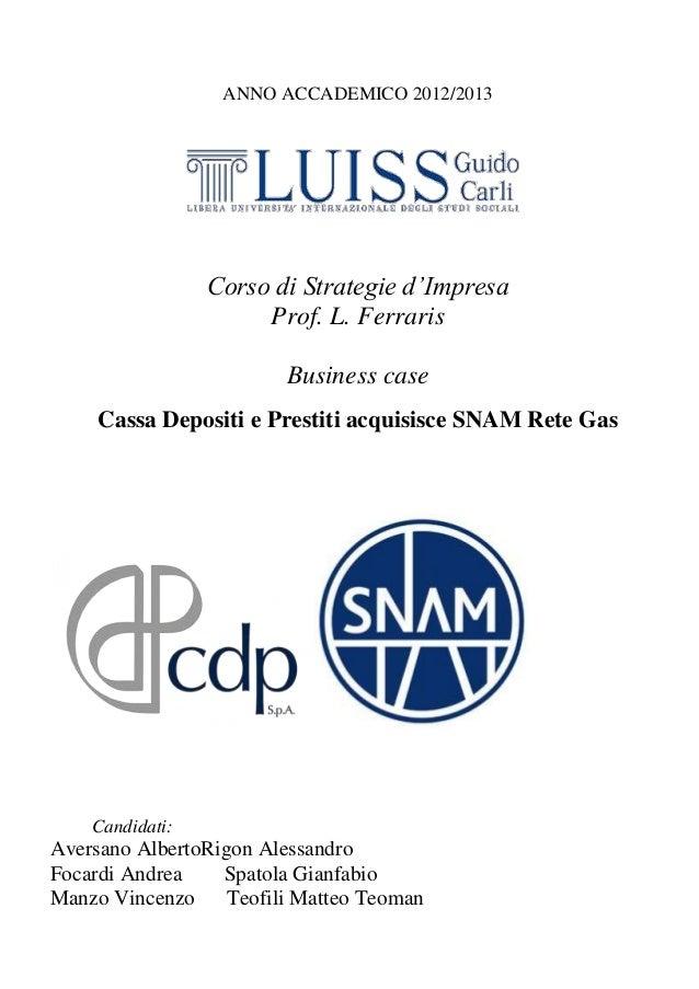 ANNO ACCADEMICO 2012/2013  Corso di Strategie d'Impresa Prof. L. Ferraris Business case Cassa Depositi e Prestiti acquisis...