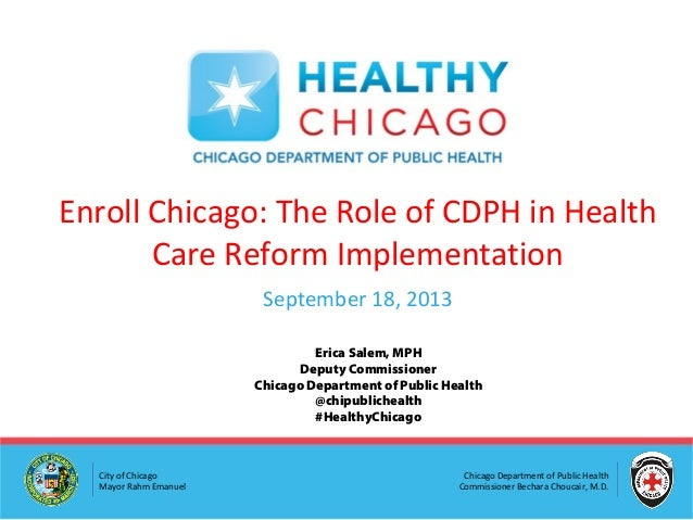 Chicago Department of Public Health Commissioner Bechara Choucair, M.D. City of Chicago Mayor Rahm Emanuel Enroll Chicago:...